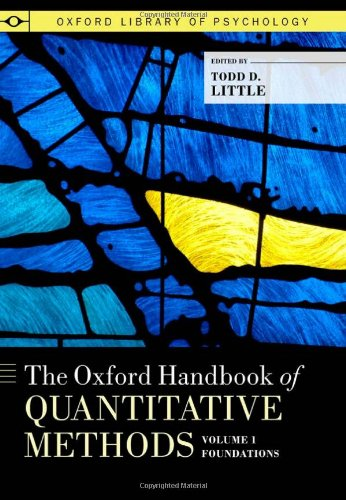 The Oxford Handbook Of Quantitative Methods, Volume 1: Foundations (Oxford Library Of Psychology)