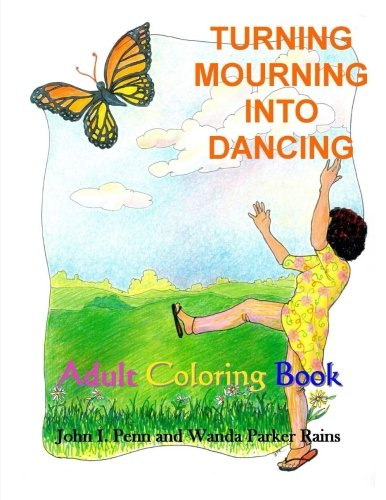 Turning Mourning Into Dancing: Adult Coloring Book