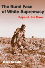 Load image into Gallery viewer, The Rural Face Of White Supremacy: Beyond Jim Crow