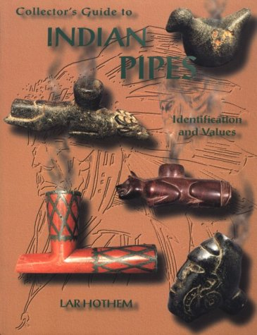 Collectors Guide To Indian Pipes Identification And Values