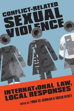 Load image into Gallery viewer, Conflict-Related Sexual Violence: International Law, Local Responses