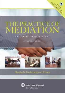 The Practice Of Mediation: A Video Integrated Text, Second Edition (Aspen Coursebook)