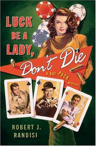 Luck Be A Lady, Don'T Die (Rat Pack Mystery, Book 2)