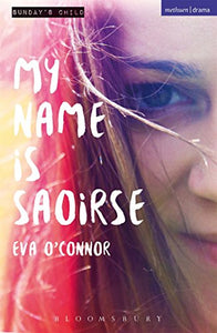 My Name Is Saoirse (Modern Plays)