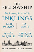Load image into Gallery viewer, The Fellowship: The Literary Lives Of The Inklings: J.R.R. Tolkien, C. S. Lewis, Owen Barfield, Charles Williams
