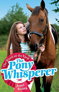 The Word On The Yard: Book 1 (Pony Whisperer) (V. 1)