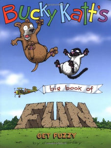 Bucky Katt'S Big Book Of Fun: A Get Fuzzy Treasury