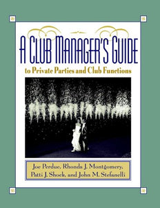 A Club Manager'S Guide To Private Parties And Club Functions