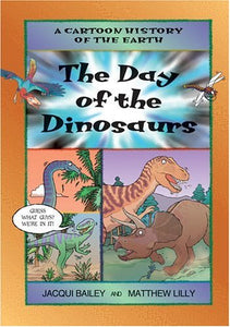 Day Of The Dinosaurs, The (Cartoon History Of The Earth)