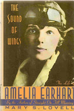 Load image into Gallery viewer, The Sound Of Wings: The Life Of Amelia Earhart