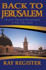 Back To Jerusalem: Church Planting Movements In The Holy Land