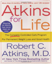Load image into Gallery viewer, Atkins For Life: The Complete Controlled Carb Program For Permanent Weight Loss And Good Health