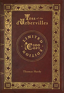 Tess Of The D'Urbervilles (100 Copy Limited Edition)