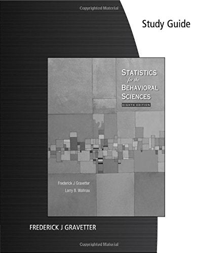Study Guide For Gravetter/Wallnaus Statistics For The Behavioral Sciences, 8Th