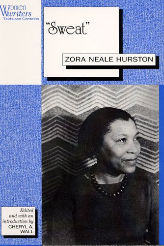 Sweat: Written By Zora Neale Hurston (Women Writers (New Brunswick, N.J.).)