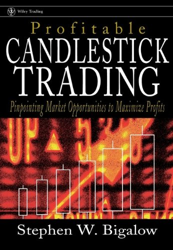 Profitable Candlestick Trading: Pinpointing Market Opportunities To Maximize Profits (Wiley Trading)