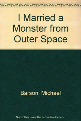 I Married A Monster From Outer Space!: Tear-And-Send Postcards From The Truly Terrible Fantasy And ....