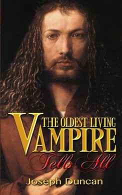 The Oldest Living Vampire Tells All (The Oldest Living Vampire Saga) (Volume 1)
