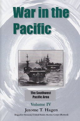 War In The Pacific: The Southwest Pacific Area (Volume 4)