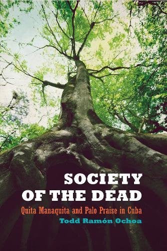 Society Of The Dead: Quita Manaquita And Palo Praise In Cuba