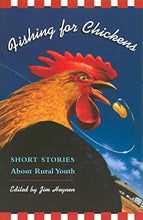 Load image into Gallery viewer, Fishing For Chickens: Short Stories About Rural Youth