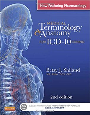 Medical Terminology & Anatomy For Icd-10 Coding, 2E