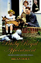Load image into Gallery viewer, Pets By Royal Appointment: The Royal Family And Their Animals