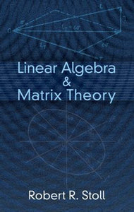 Linear Algebra And Matrix Theory (Dover Books On Mathematics)