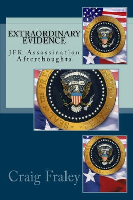 Extraordinary Evidence: Jfk Assassination Afterthoughts