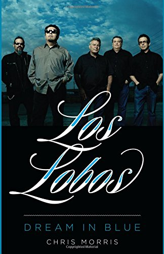 Los Lobos: Dream In Blue (American Music)