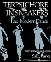 Load image into Gallery viewer, Terpsichore In Sneakers: Post-Modern Dance (Wesleyan Paperback)