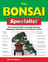Load image into Gallery viewer, The Bonsai Specialist: The Essential Guide To Buying, Planting, Displaying, Improving And Caring For Bonsai (Specialist Series)