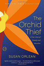 Load image into Gallery viewer, The Orchid Thief: A True Story Of Beauty And Obsession (Ballantine Reader'S Circle)