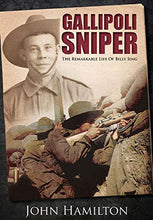 Load image into Gallery viewer, Gallipoli Sniper: The Remarkable Life Of Billy Sing