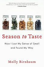 Load image into Gallery viewer, Season To Taste: How I Lost My Sense Of Smell And Found My Way