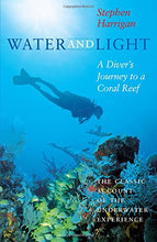 Load image into Gallery viewer, Water And Light: A Diver'S Journey To A Coral Reef (Southwestern Writers Collection Series)