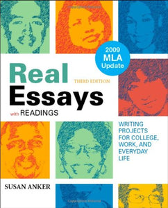 Real Essays With Readings With 2009 Mla Update: Writing Projects For College, Work, And Everyday Life