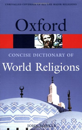 The Concise Oxford Dictionary Of World Religions (Oxford Quick Reference)
