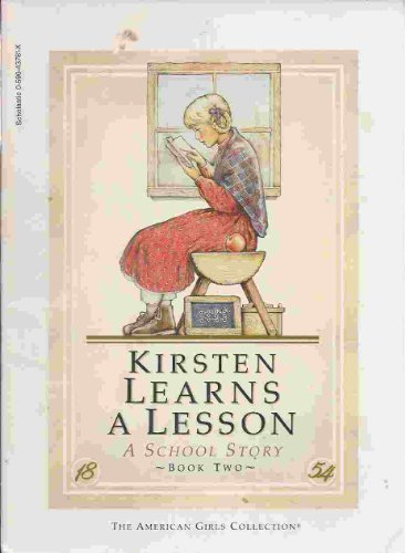 Kirsten Learns A Lesson: A School Story (The American Girls Collection)