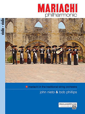 Mariachi Philharmonic (Mariachi In The Traditional String Orchestra): Violin (Philharmonic Series)