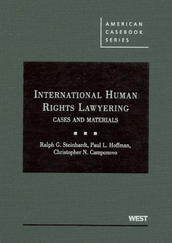 International Human Rights Lawyering: Cases And Materials (American Casebook Series)