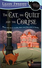 Load image into Gallery viewer, The Cat, The Quilt And The Corpse: A Cats In Trouble Mystery