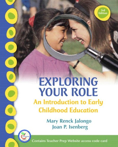 Exploring Your Role: An Introduction To Early Childhood Education & Teacher Preparation Access Card (3Rd Edition)