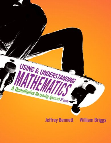 Using And Understanding Mathematics: A Quantitative Reasoning Approach (5Th Edition)