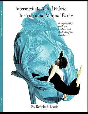 Intermediate Aerial Fabric Instructional Manual (Part 2)