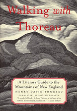 Load image into Gallery viewer, Walking With Thoreau: A Literary Guide To The New England Mountains