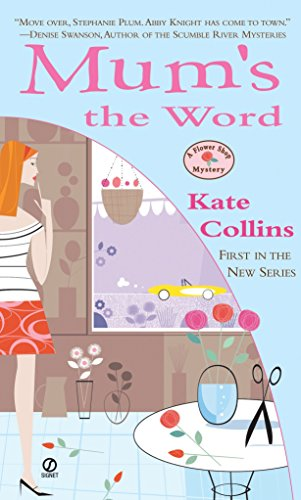 Mum'S The Word (Flower Shop Mysteries, No. 1)
