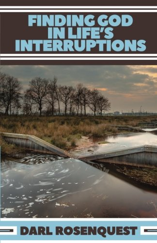 Finding God In Life'S Interruptions