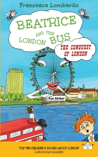 Beatrice And The London Bus - The Conquest Of London Vol. 3: The Conquest Of London (Volume 3)