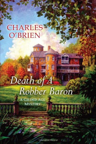 Death Of A Robber Baron (A Gilded Age Mystery)